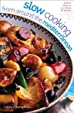 Slow Cooking from Around the Mediterranean, Carolyn Humphries, 0572033230