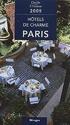 Guide des hôtels de charme à Paris 2005
