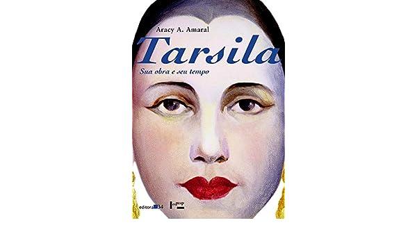 Tarsila, Sua Obra E Seu Tempo (Portuguese Edition): Tarsila: Sua Obra E Seu Tempo: 9788573262667: Amazon.com: Books