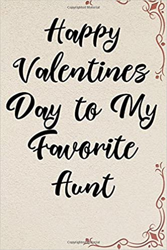 Buy Happy Valentines Day To My Favorite Aunt Blank Lined Journal