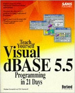 Teach Yourself Visual dBASE 5 5 Programming in 21 Days (Sams