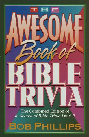 - Awesome Book of Bible Trivia by Bob Phillips (1-Sep-1994) Paperback