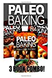Paleo Baking - Paleo Bread, Paleo Cookie and Paleo Cake, Ben Plus Publishing, 1494808544
