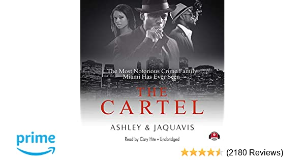 The cartel cartel series book 1 ashley jaquavis cary hite the cartel cartel series book 1 ashley jaquavis cary hite 9781455162499 amazon books fandeluxe