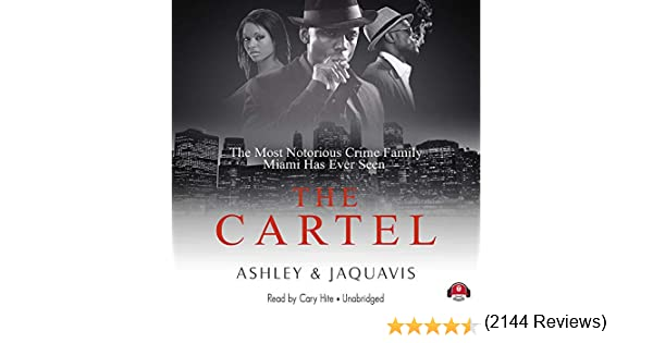 The cartel cartel series book 1 ashley jaquavis cary hite the cartel cartel series book 1 ashley jaquavis cary hite 9781455162482 amazon books fandeluxe Images