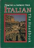 Practice and Improve Your Italian : Intermediate Handbook, Paola Tite, 0844280038