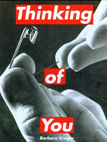 Barbara Kruger: Thinking of You