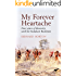 My Forever Heartache: Four Years of Discovery with the Kalahari Bushmen