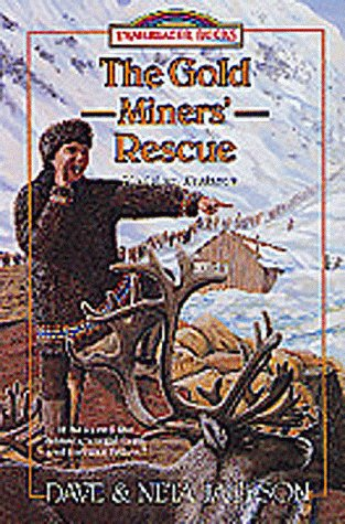 Yukon Trail Series - The Gold Miners' Rescue: Sheldon Jackson (Trailblazer Books #25)