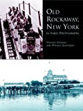 Old Rockaway, New York, in Early Photographs, Vincent Seyfried and William Asadorian, 0486406687