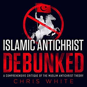 The Islamic Antichrist Debunked Audiobook