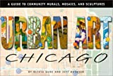 img - for Urban Art Chicago: A Guide to Community Murals, Mosaics, and Sculptures by Olivia Gude (2000-05-28) book / textbook / text book