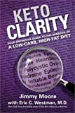img - for Keto Clarity: Your Definitive Guide to the Benefits of a Low-Carb, High-Fat Diet book / textbook / text book
