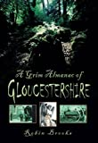img - for A Grim Almanac of Gloucestershire book / textbook / text book