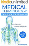 Medical Terminology: Medical Terminology Easy Guide for Beginners (Medical Terminology, Nursing School, Medical Books, Medical School, Physiology, Pre Med)