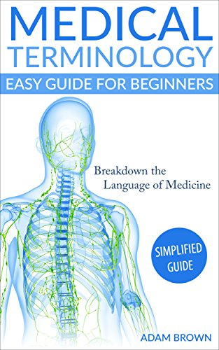 Medical Terminology Medical Terminology Easy Guide For Beginners