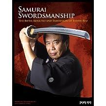 Samurai Swordsmanship: The Batto, Kenjutsu and Tameshigiri of Eishin-Ryu
