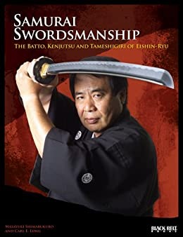 Samurai Swordsmanship: The Batto, Kenjutsu and Tameshigiri of Eishin-Ryu by [Long, Carl, Shimabukuro, Masayuki]