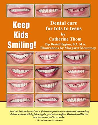 Amazon Com Keep Kids Smiling Dental Care For Tots To Teens Ebook