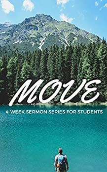 Move: 4-Week Sermon Series for Students by [Hintz, Ray]