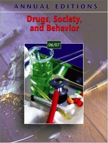 Annual Editions: Drugs, Society, and Behavior 06/07 (Annual Editions: Contemporary Learning Series)