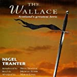 The Wallace: Scotland's Greatest Hero | Nigel Tranter