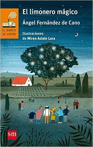El limonero mágico (Barco de Vapor Naranja): Amazon.es: Ángel Fernández de Cano, Miren Asiain Lora: Libros