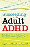 Succeeding with Adult ADHD, Abigail Levrini and Frances F. Prevatt, 1433811251