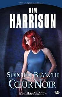 Rachel Morgan, Tome 3 : Sorcière blanche, coeur noir par Harrison