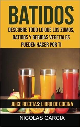 Batidos: Descubre todo lo que los zumos, batidos y bebidas ...