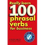 Really Learn 100 Phrasal Verbs: Really Learn 100 Phrasal Verbs for Business
