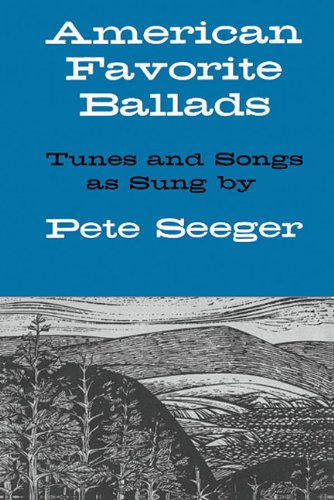 American Favorite Ballads - Tunes and Songs As Sung by Pete Seeger