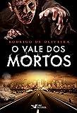 O vale dos mortos (As Crônicas dos Mortos Livro 1) (Portuguese Edition)