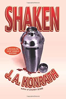"Shaken (Jacqueline ""Jack"" Daniels Mysteries) Book 7 by [Konrath, J.A.]"