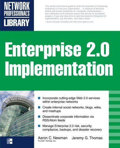 Read Online ENTERPRISE 2.0 IMPLEMENTATION: Integrate Web 2.0 Services into Your Enterprise by Newman Aaron Thomas Jeremy (2008-09-04) Paperback pdf