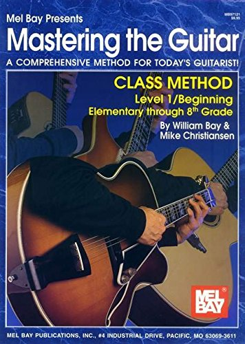 Mel Bay Mastering the Guitar: Class Method (Mastering the Guitar) (Mastering the Guitar)
