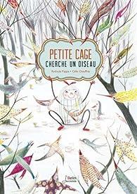 Petite cage cherche un oiseau par Célia Chauffrey