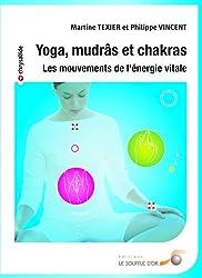 Yoga mudras et chakras: les mouvements de l'énergie vitale