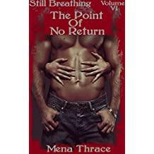 The Point Of No Return: (Still Breathing Volume 6) (Post-Apocalyptic Erotic Romance) (English Edition)