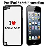 I Love Comic Sans Custom Case/ Cover/Skin *NEW* Case for Apple iPod 5/5G/5th Generation - Black - Plastic Case (Ships from CA) Custom Protective Case , Design Case-ATT Verizon T-mobile Sprint ,Friendly Packaging - Slim Case
