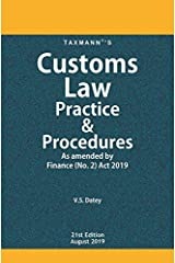 Customs Law Practice & Procedures - As amended by Finance (No.2) Act 2019 (21st Edition August 2019) Kindle Edition