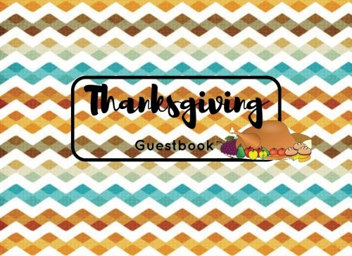 "Thanksgiving Guestbook: Zig Zag Guest Book Message Book | Keepsake Recorder | Lined Ruled Family Holiday Gifts 8.25"" X 6"" Small 