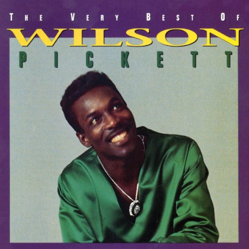 The Very Best of Wilson Pickett by PICKETT,WILSON