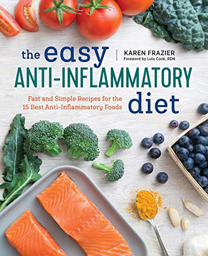 The Easy Anti Inflammatory Diet: Fast and Simple Recipes for the 15 Best Anti-Inflammatory Foods (Best Cities For Arthritis Sufferers)