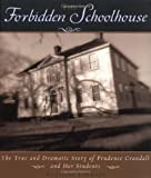 The Forbidden Schoolhouse: The True and Dramatic Story of Prudence Crandall and Her Students by Suzanne Jurmain front cover