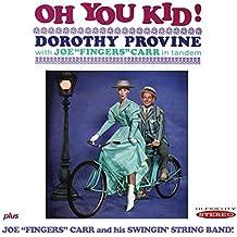 Oh You Kid by Dorothy Provine & Joe Carr (2013-10-08)