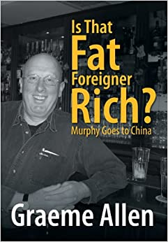Is That Fat Foreigner Rich?: Murphy Goes to China