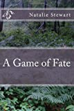 A Game of Fate, Natalie Stewart, 1468054945
