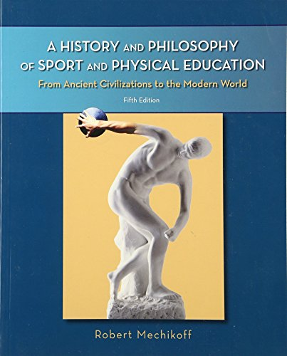 A History and Philosophy of Sport and Physical Education: From Ancient Civilizations to the Modern World by McGraw-Hill Humanities/Social Sciences/Languages
