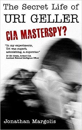 The Secret Life of Uri Geller: CIA Masterspy?